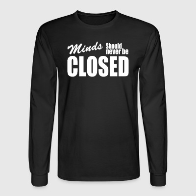 Minds Should Never Be Closed - Men's Long Sleeve T-Shirt