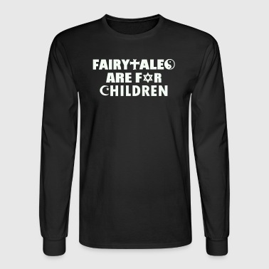 Fairytales Are For Children - Men's Long Sleeve T-Shirt