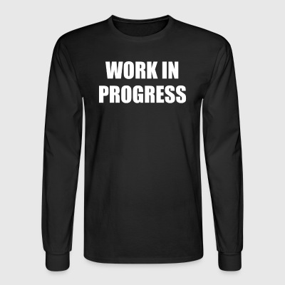WORK IN PROGRESS - Men's Long Sleeve T-Shirt