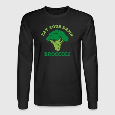 Eat Your Damn Broccoli - Men's Long Sleeve T-Shirt