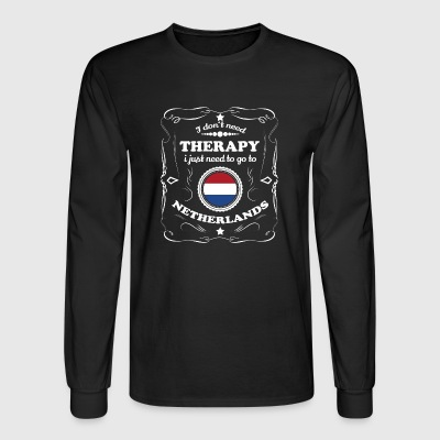 DON T NEED THERAPIE WANT GO NETHERLANDS - Men's Long Sleeve T-Shirt