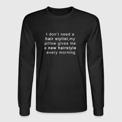 Funny Saying Quote Hairstyle Graphic - Men's Long Sleeve T-Shirt