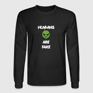 Humans Are Fake - Special Alien Edition - Men's Long Sleeve T-Shirt