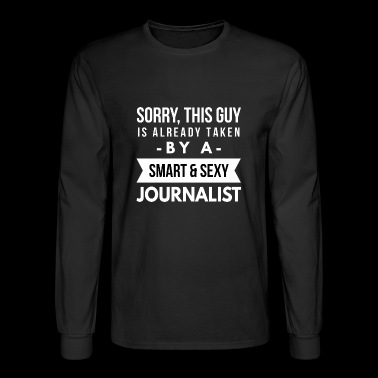 Already taken by a smart sexy Journalist - Men's Long Sleeve T-Shirt