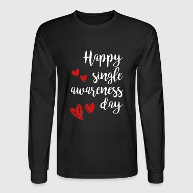 Happy Single Awareness Day - Men's Long Sleeve T-Shirt