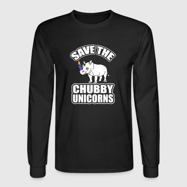 SAVE THE CHUBBY UNICORNS - Men's Long Sleeve T-Shirt