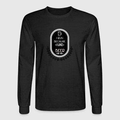I Run Because I Like Beer - Men's Long Sleeve T-Shirt
