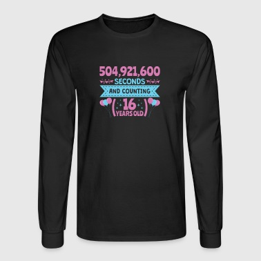 16 Birthday For Girls - 504,921,600 Seconds - Men's Long Sleeve T-Shirt