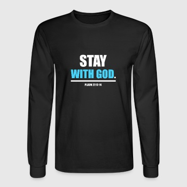 Stay with God - Men's Long Sleeve T-Shirt