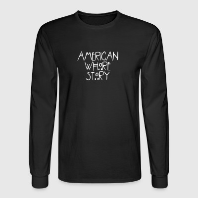 American Whore Story T Shirt Popular Gift Idea - Men's Long Sleeve T-Shirt