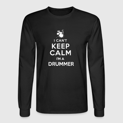 I Cant Keep Calm I'm A Drummer - Men's Long Sleeve T-Shirt