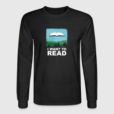 I WANT TO READ - Men's Long Sleeve T-Shirt