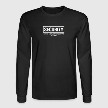 New Design For Big Brother Security Little Sister - Men's Long Sleeve T-Shirt