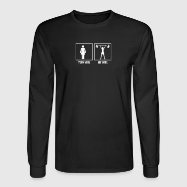 My Wife Loves Gym - Men's Long Sleeve T-Shirt