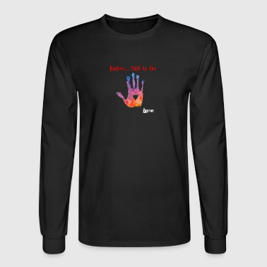 talk to the hand shirt - Men's Long Sleeve T-Shirt
