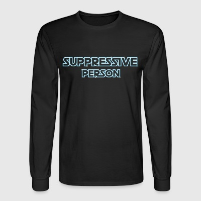 Suppressive Person - Men's Long Sleeve T-Shirt