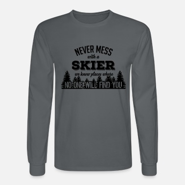Ski never mess with a skier - Men's Longsleeve Shirt