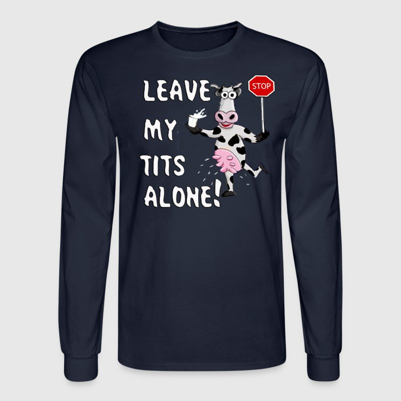 LEAVE MY TITS ALONE - Men's Long Sleeve T-Shirt