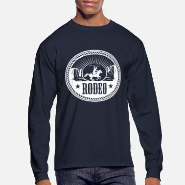 Rodeo Rodeo - Men's Long Sleeve T-Shirt