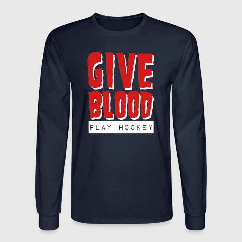 Give Blood Play Hockey - Men's Long Sleeve T-Shirt