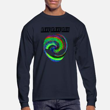 Rave rave rave rave - Men's Long Sleeve T-Shirt