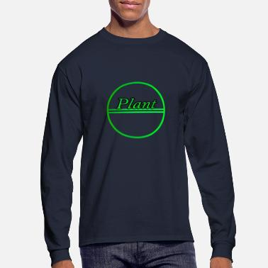 Plant Grounds Plant - Men's Long Sleeve T-Shirt