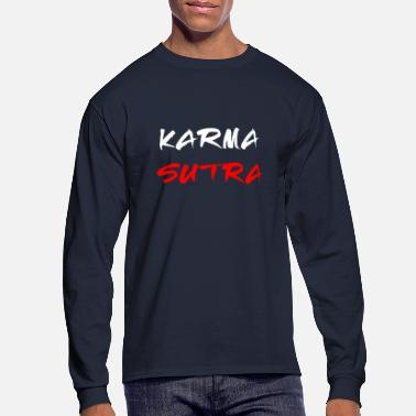 Kama Sutra Karma Sutra Kamasutra Gifts - Men's Long Sleeve T-Shirt