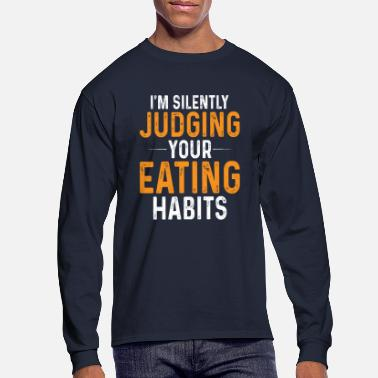 Certified Nutrition Specialist I'm Silently Judging Your Eating Habits,Nutritioni - Men's Longsleeve Shirt