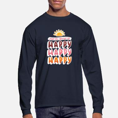 Happiness Happy, Happy, Happy - Men's Longsleeve Shirt
