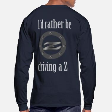 Nissan I'd rather be driving a Z - Men's Long Sleeve T-Shirt