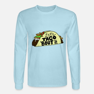 Taco Lets Taco Bout It - Men's Longsleeve Shirt