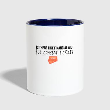 Financial aid for concert tickets - Contrast Coffee Mug