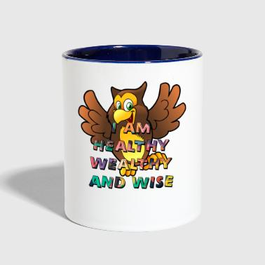 Wealthy I AM Healthy Wealthy and Wise - Contrast Coffee Mug