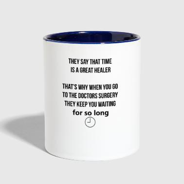 They say that time is a great healer - Contrast Coffee Mug