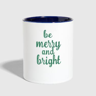 Be marry and bright - Contrast Coffee Mug