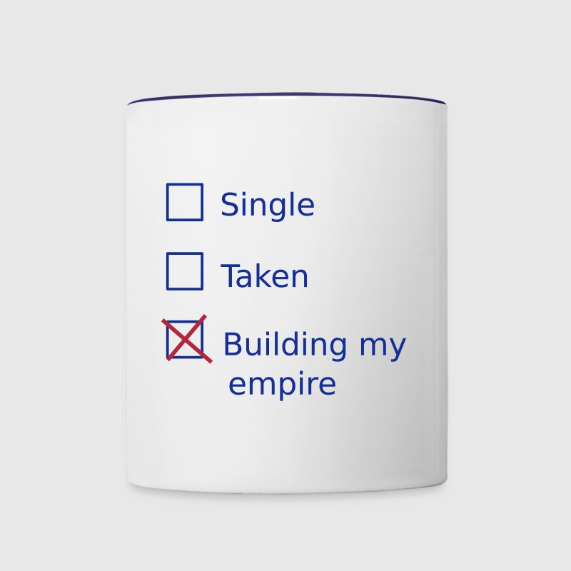 Single Taken Building my empire - Contrast Coffee Mug
