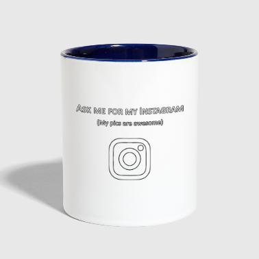 Ask Me For My Instagram - Contrast Coffee Mug