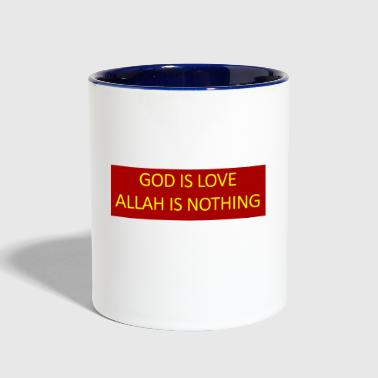 God is love Allah is nothing. - Contrast Coffee Mug