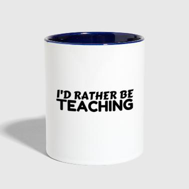 RATHER BE TEACHING - Contrast Coffee Mug