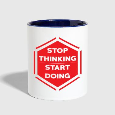 Stop thinking start doing - Contrast Coffee Mug