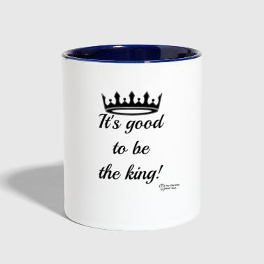 It's Good To Be The King! - Contrast Coffee Mug