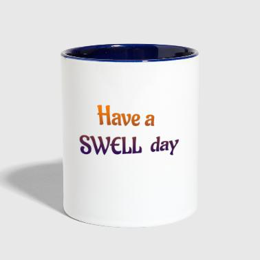 have a swell day - Contrast Coffee Mug