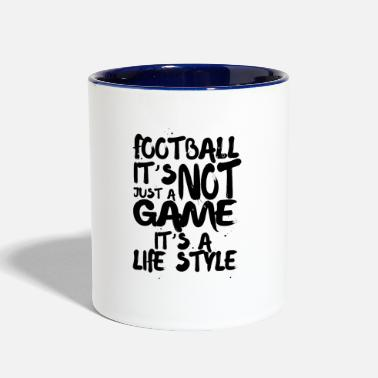 Football football it's not just a game it's a life style - Contrast Coffee Mug