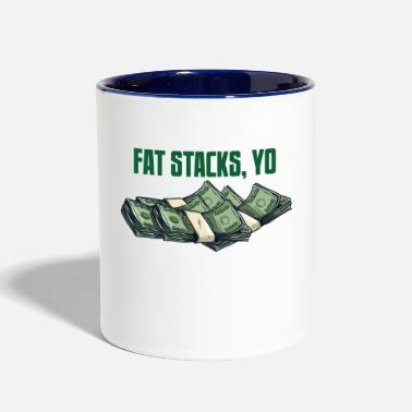 Fat Fat Stacks, Yo - Two-Tone Mug