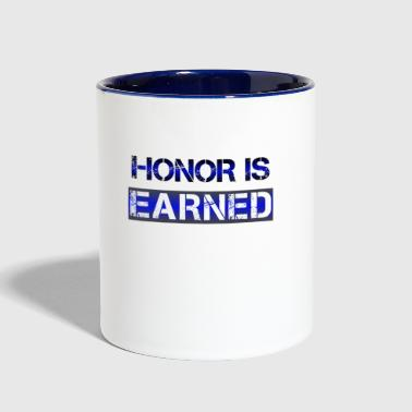 Honor is earned - Contrast Coffee Mug