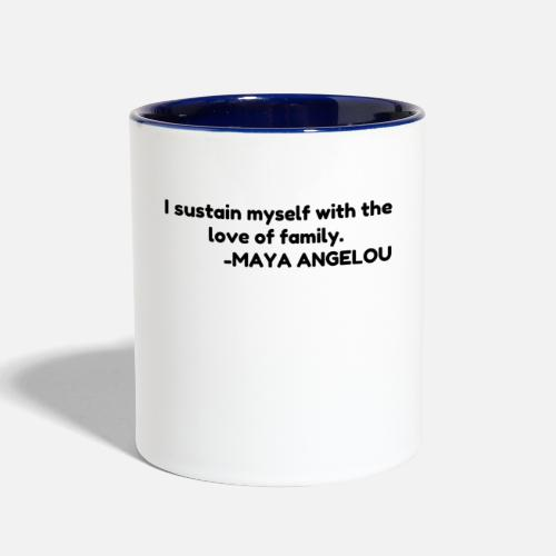 I Sustain Myself With The Love Of Family Two Tone Mug Spreadshirt