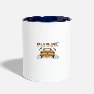 Drive-go-by-car Life Is Too Short To Drive Boring Cars - Two-Tone Mug