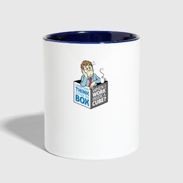 Cant Think Outside The Box,I'm In A Cube! - Contrast Coffee Mug