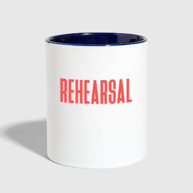 I CAN T I HAVE REHEARSAL - Contrast Coffee Mug