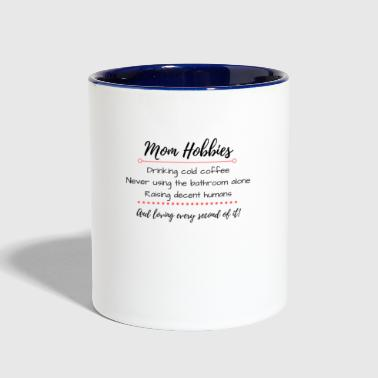 Mom Hobbies - Contrast Coffee Mug